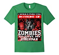 In Front Of Zombies To Save My Doberman Halloween Saying T-shirt Forest Green