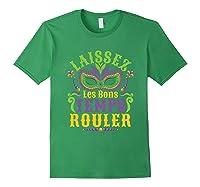 Laissez Les Bons Temps Rouler Mardi Gras Mask Shirts Forest Green