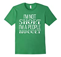 I'm Not Short I'm A People Nugget Shirts Forest Green