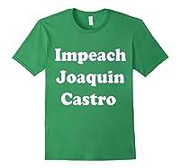 Impeach Joaquin Castro T Shirt Forest Green