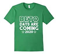 Beto Days Are Coming T Shirt Presidential Election 2020 Tee Forest Green