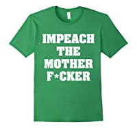 Anti Trump Impeach The Mother Fucker Censored T Shirt Forest Green