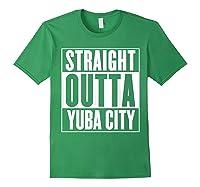 Straight Outta Yuba City T Shirt Forest Green