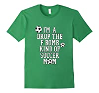 F Bomb Soccer Mom T Shirt Funny Cute Gift For Mom Of Forest Green