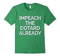 Impeach Dotard Trump Tshirt Forest Green
