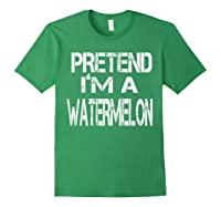 Pretend I'm A Watermelon Lazy Halloween Costume Shirts Forest Green