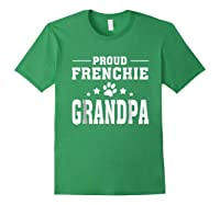 Proud Frenchie Grandpa T Shirt Father S Day Gift Forest Green
