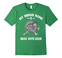 Cool Hilarious My Indian Name Is Runs With Beer Gift T Shirt Forest Green