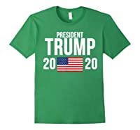 President Trump 2020 Presidential Campaign Re Election T Shirt Forest Green