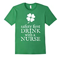 Safety First Drink With A Nurse T Shirt St Patricks Day Forest Green