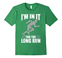 Cute Funny I M In It For The Long Run Running Gift T Shirt Forest Green