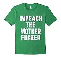 Impeach The Mothetfucker Protest T Shirt Forest Green