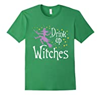 Drink Up Witches T-shirt For Halloween Drinking T-shirt Forest Green