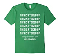 Beto O Rourke This Is Fucked Up President Beto Orourke 2020 T Shirt Forest Green