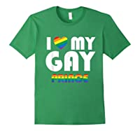 I Love My Gay Prince Shirt Gift Equality Pride Lesbian Lgbtq Forest Green
