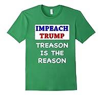 Impeach Trump Treason Is The Reason Traitor Impeacht Now Premium T Shirt Forest Green