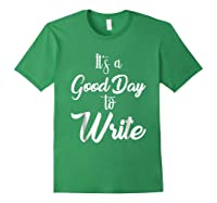 It S A Good Day To Write Book Writer Author T Shirt Design Forest Green