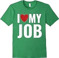 I Love My Job Entrepreneur Work T-shirt Forest Green