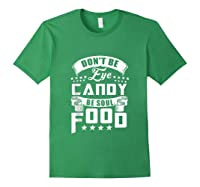 Funny Gift T Shirt Don T Be Eye Candy Be Soul Food Tank Top Forest Green