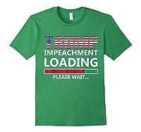 Trump Impeacht Loading Please Wait Shirt Impeach 45 Tee Forest Green