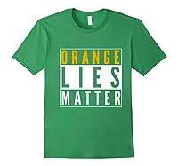 Orange Lies Matter Anti Trump Activist Protest Impeach Premium T Shirt Forest Green