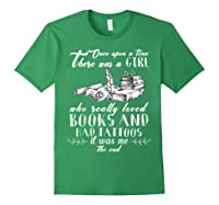 There Was A Girl Who Really Loved Books And Had Tattoos T Sh Shirts Forest Green