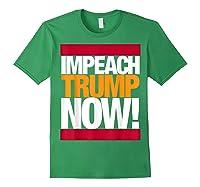 Impeach Trump Now T Shirt Forest Green