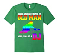 Never Underestimate An Old Man Who Is Also A Dj Gifts T Shirt Forest Green