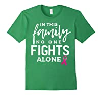 In This Family No One Fights Alone Breast Cancer Gift T Shirt Forest Green