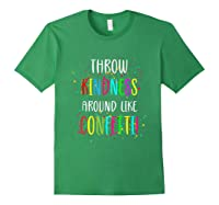 Throw Kindness Around Like Confetti Shirts Forest Green