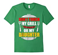 Don T Touch My Grill Or My Daughter T Shirt Father S Day Forest Green