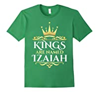 Kings Are Named Izaiah Shirts Forest Green