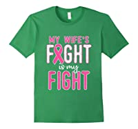 My Wifes Fight Is My Fight Breast Cancer Awareness Month T Shirt Forest Green