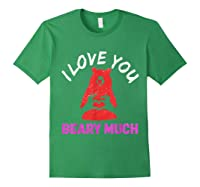 Love You Share Love, Love You Beary Much Gift Shirts Forest Green