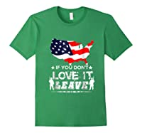 America If You Don't Love It Leave Shirts Forest Green