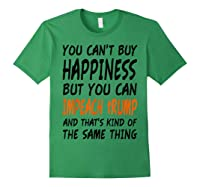 You Can T Buy Happiness But You Can Impeach Trump T Shirt Forest Green
