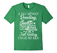 Reader Book Lover Gift A Day Without Reading T Shirt Forest Green