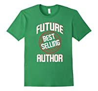 Future Best Selling Author Gift For Writer Premium T Shirt Forest Green