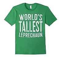 World S Tallest Leprechaun T Shirt Saint Patrick Day Gift Forest Green