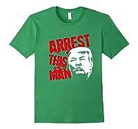 Arrest This Man 2020 Presidential Election Impeach Trump Premium T Shirt Forest Green