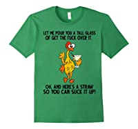 Let Me Pour You A Tall Glass Chicken Tshirt Gift Forest Green