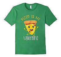 Pizza Is My Valentine T Shirt Valentine Day Tee Forest Green