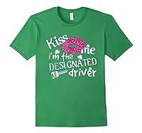 Kiss Me I M Designated Driver Saint Patrick Day T Shirt Forest Green