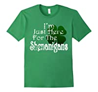 Saint Patrick S Day I M Just Here For The Shenanigans Shirt Forest Green