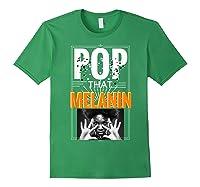 Pop That Melanin Black Girl Magic Melanin Shirts Forest Green
