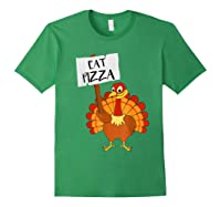 Eat Pizza Turkey Vegan Thanksgiving Gift For Shirts Forest Green
