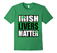 Funny Irish Livers Matter Saint Patrick Day T Shirt Forest Green