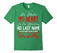Engaget He Stole My Heart So I'm Stealing His Last Name Shirts Forest Green