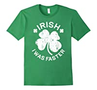 Irish I Was Faster T Shirt Saint Patrick Day Gift Shirt Forest Green