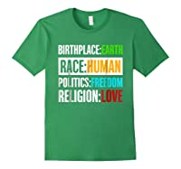 Birthplace Earth Race Human Politics Freedom Love T Shirt Forest Green
